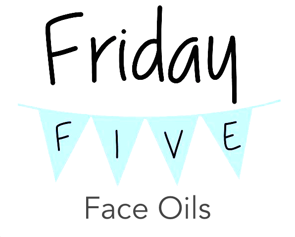 Friday Five: Face Oil